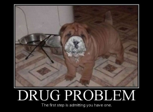 drug problems the first step is admitting you have one omg lolol